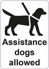 ASSISTANCE DOGS ALLOWED 120x170mm Sign/Sticker/Vinyl - Health and Safety