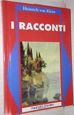 I RACCONTI Heinrich von Kleist FME 1992 Narrativa Romanzo Classici Romanticismo