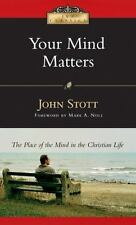 IVP Classics: Your Mind Matters : The Place of the Mind in the Christian Life by John Stott (2006, Paperback)