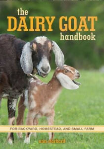 The Dairy Goat Handbook: For Backyard, Homestead, and Small Farm