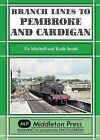 Branch Lines to Pembroke and Cardigan by Vic Mitchell, Keith Smith (Hardback, 2012)