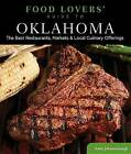 Food Lovers' Guide to Oklahoma: The Best Restaurants, Markets & Local Culinary Offerings by Katie Johnstonbaugh (Paperback, 2013)