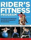 The Rider's Fitness Program: 85 Fitness Exercises Specifically Designed to Help You Improve Physical Fitness, Increase Strength, and Achieve Oneness with Your Horse by Dianna R. Dennis, John J. McCully, Paul M. Juris (Paperback, 2005)