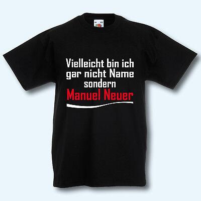 PüNktlich Kinder T-shirt, Vielleicht Bin Ich Gar Nicht Wunschname Sondern Manuel Neuer Kaufe Jetzt