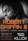 Robert Griffin III: Athlete, Leader, Believer by Ted Kluck (Hardback, 2013)