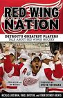 Red Wing Nation: Detroit's Greatest Players Talk about Red Wings Hockey by Kevin Allen, Art Regner (Paperback / softback, 2015)