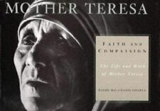 Faith and Compassion : The Life and Work of Mother Teresa by Navin Chawla and R…