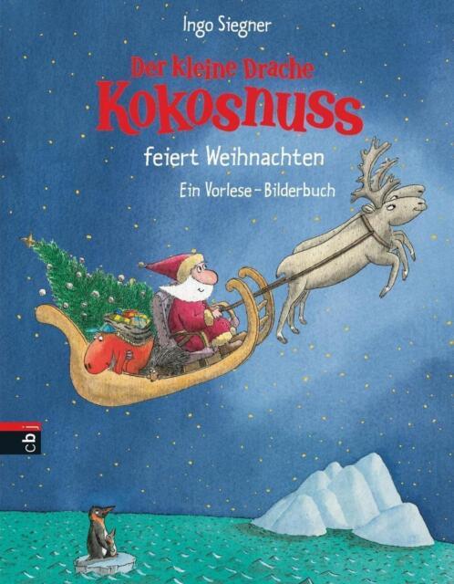 Der kleine Drache Kokosnuss feiert Weihnachten Ein Vorlese-Bilderbuch *TOP*