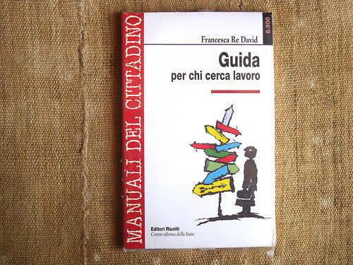 Guida per chi cerca lavoro Francesca Re David Ed.Riuniti