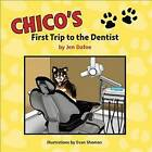 Chico's First Trip to the Dentist by Jen Dafoe, Evan Shoman (Paperback / softback, 2016)