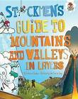 Stickmen's Guide to Mountains and Valleys in Layers by Catherine Chambers (Hardback, 2016)