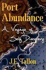 Port Abundance: A Voyage of Self Discovery by Finbar Tallon (Paperback, 2015)