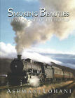 Smoking Beauties: Steam Engines of the World by Ashwani Lohani (Hardback, 2006)