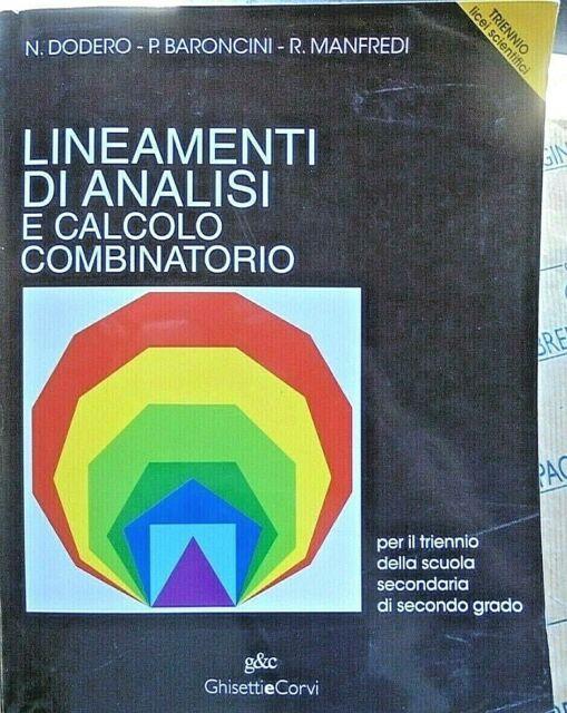 LINEAMENTI DI ANALISI E CALCOLO COMBINATORIO - N.DODERO P.BARONCINI - GHISETTI