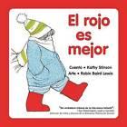 El Rojo es Mejor by Kathy Stinson (Paperback, 2014)