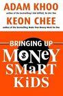 Bringing Up Money Smart Kids by Keon Chee, Adam Khoo (Paperback, 2015)