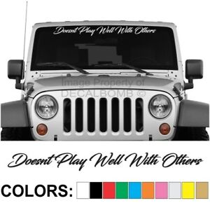 Doesnt-Play-Well-With-Others-Script-Windshield-Decal-Sticker-car-truck-diesel-on