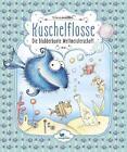 Die blubberbunte Weltmeisterschaft / Kuschelflosse Bd.2 von Nina Müller (2015, Gebundene Ausgabe)