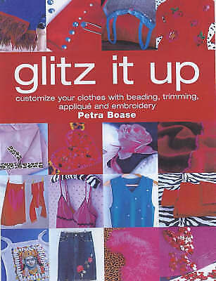 1 of 1 - Glitz it Up: Customize Your Clothes with Beading, Trimming, Applique and...