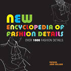 New Encyclopedia of Fashion Details by Patrick John Ireland (Paperback, 2008)