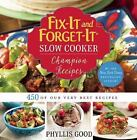 Fix-It and Forget-It: Fix-It and Forget-It Slow Cooker Champion Recipes : 450 of Our Very Best Recipes by Phyllis Good (2016, Ringbound)