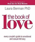 The Book of Love: Every Couple's Guide to Emotional and Sexual Intimacy by Dr Laura Berman (Paperback / softback, 2012)