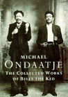 The Collected Works of Billy the Kid: Left Handed Poems by Michael Ondaatje (Paperback, 1989)