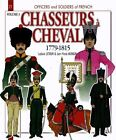Chasseurs a Cheval 1779-1815: v. 3 by Ludovic Letrun, Jean-Marie Mongin (Paperback, 2013)