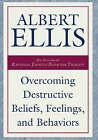 Overcoming Destructive Beliefs: New Directions for Rational Emotive Behavior Therapy by Albert Ellis (Hardback, 2001)