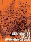 Grundrissatlas Wohnungsbau (2011, Taschenbuch)