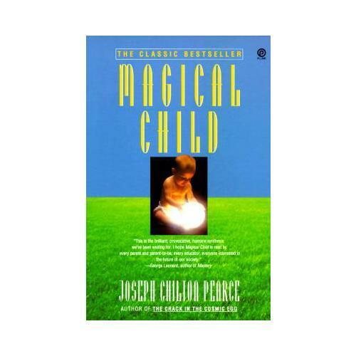 Magical Child by Joseph Chilton Pearce