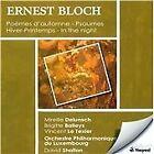 Ernest Bloch: Poèmes d'automne; Psaumes; Hiver-Printemps; In the Night (2008)