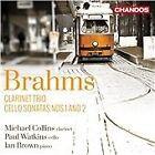 Brahms: Clarinet Trio; Cello Sonatas Nos. 1 and 2 (2014)