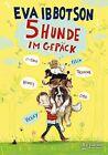 Fünf Hunde im Gepäck von Eva Ibbotson (2012, Gebundene Ausgabe)