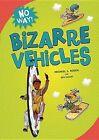Bizarre Vehicles by Michael J Rosen, Ben Kassoy (Hardback, 2013)