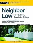 Neighbor Law: Fences, Trees, Boundaries & Noise by Lina Guillen, Emily Doskow (Paperback / softback, 2014)