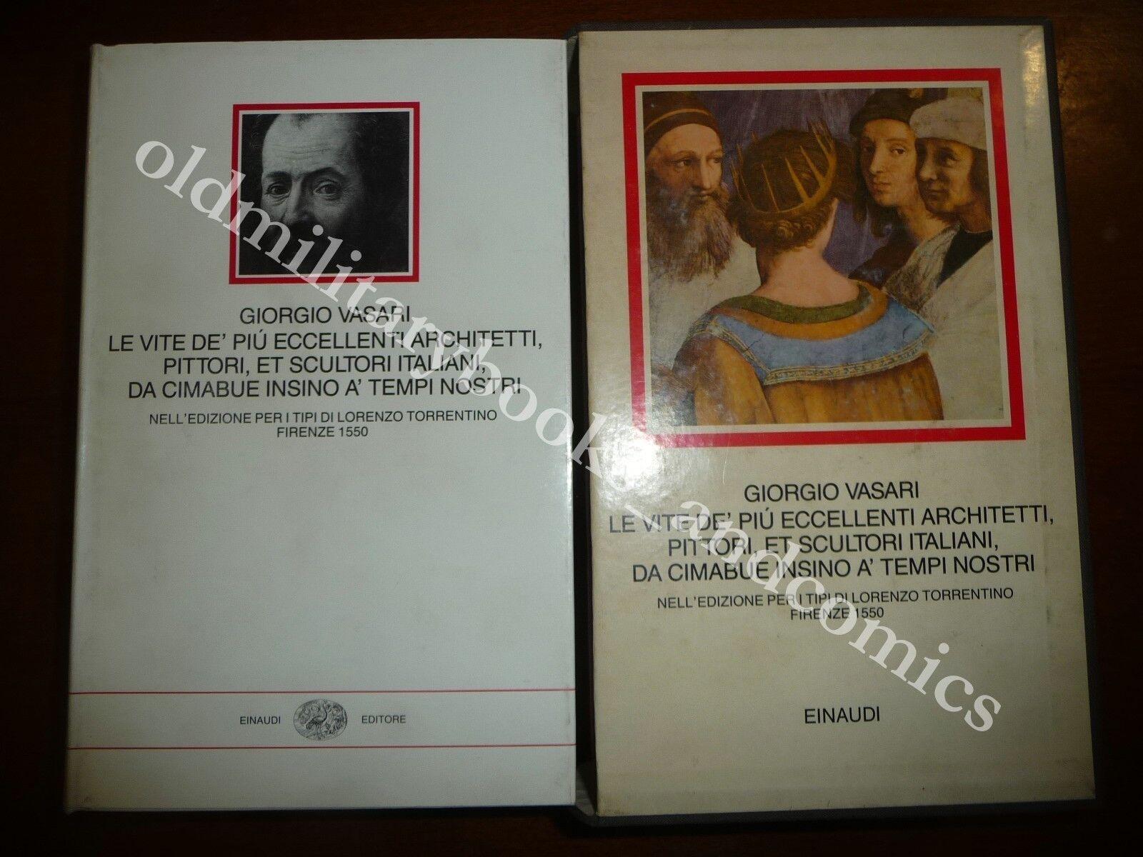LE VITE DE PIU ECCELLENTI ARCHITETTI PITTORI ET SCULTORI ITALIANI DA CIMABUE ETC