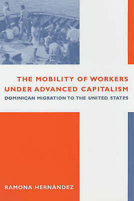The Mobility of Workers Under Advanced Capitalism by Hernández, Ramona