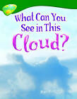 Oxford Reading Tree: Level 12: Treetops Non-Fiction: What Can You See in This Cloud? by Matt Minshall (Paperback, 2005)
