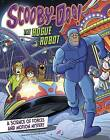 Scooby-Doo! A Science of Forces and Motion Mystery: The Rogue Robot by Megan Cooley Peterson (Paperback, 2016)