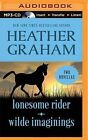 Lonesome Rider and Wilde Imaginings: Two Novellas by Heather Graham (CD-Audio, 2015)