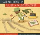 I'll Be a Paleontologist by Connie Colwell Miller (Hardback, 2016)