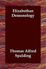 Elizabethan Demonology by Thomas Alfred Spalding (Paperback / softback, 2006)
