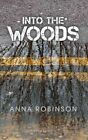 Into the Woods by Anna Robinson (Paperback, 2014)