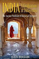 India: A Civilization of Differences: The Ancient Tradition of Universal Toleran
