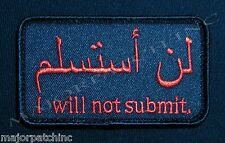 I WILL NOT SUBMIT ARABIC SHARIA LAW USA ARMY BLACK OPS RED VELCRO® BRAND PATCH