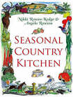 Seasonal Country Kitchen by Nikki Rowan-Kedge, Angela F. Rawson (Hardback, 2007)