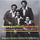 More Perfect Harmony: Sweet Soul Groups 1967-1975 by Various Artists (CD, Oct-2005, Kent)