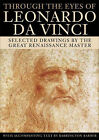 Through the Eyes of Leonardo Da Vinci: Selected Drawings of the Renaissance Master with Commentaries by Barrington Barber (Paperback, 2004)