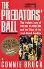 The Predator's Ball: The Inside Story of Drexel Burnham and the Rise of the Junk Bond Raiders by Connie Bruck (Hardback, 1989)